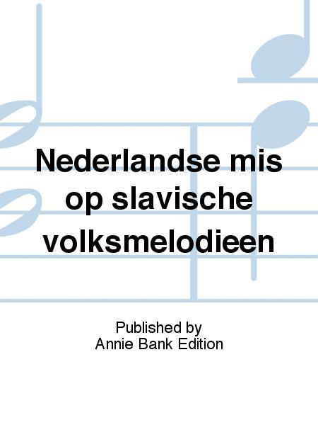 Nederlandse mis op slavische volksmelodieen