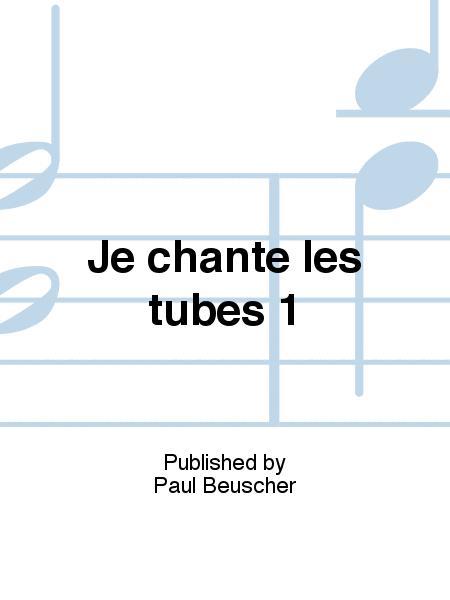 Je chante les tubes 1
