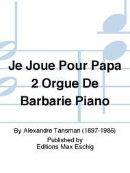Je Joue Pour Papa 2 Orgue De Barbarie Piano