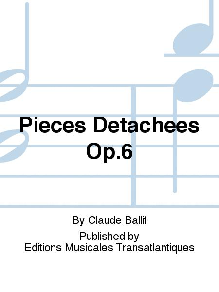 Pieces Detachees Op.6