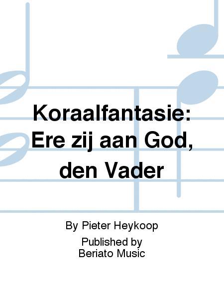 Koraalfantasie: Ere zij aan God, den Vader