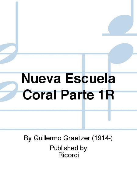 Nueva Escuela Coral Parte 1R