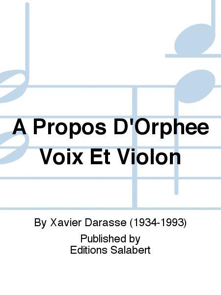 A Propos D'Orphee Voix Et Violon