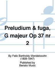 Preludium & fuga, G majeur Op 37 nr 2