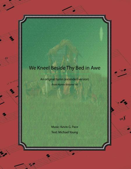 We Kneel Beside Thy Bed in Awe - 2 pg version, an original Christmas hymn