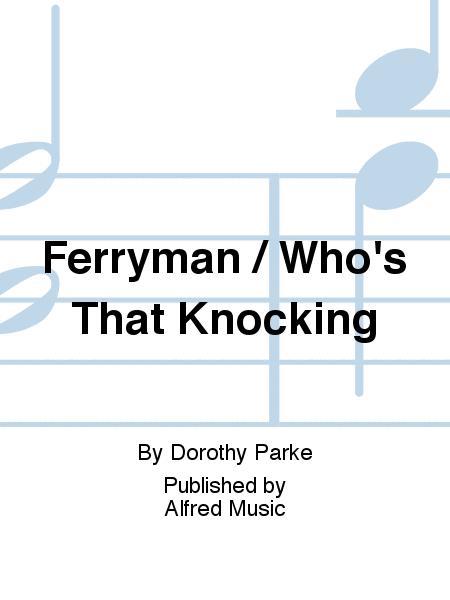 Ferryman / Who's That Knocking