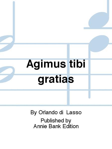 Agimus tibi gratias