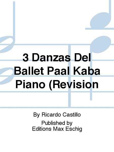3 Danzas Del Ballet Paal Kaba Piano (Revision
