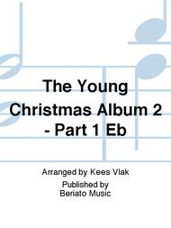 The Young Christmas Album 2 - Part 1 Eb
