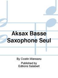 Aksax Basse Saxophone Seul