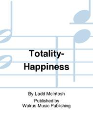 Totality-Happiness