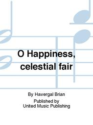 O Happiness, celestial fair