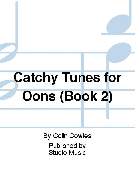 Catchy Tunes for Oons (Book 2)