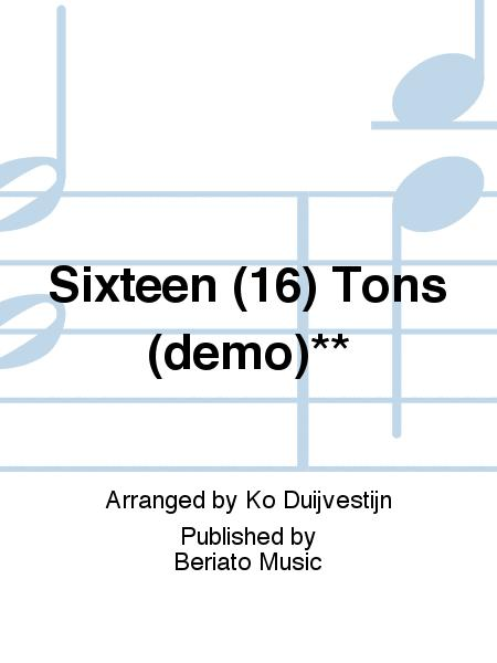 Sixteen (16) Tons (demo)**