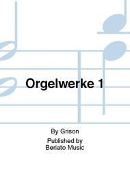 Orgelwerke 1
