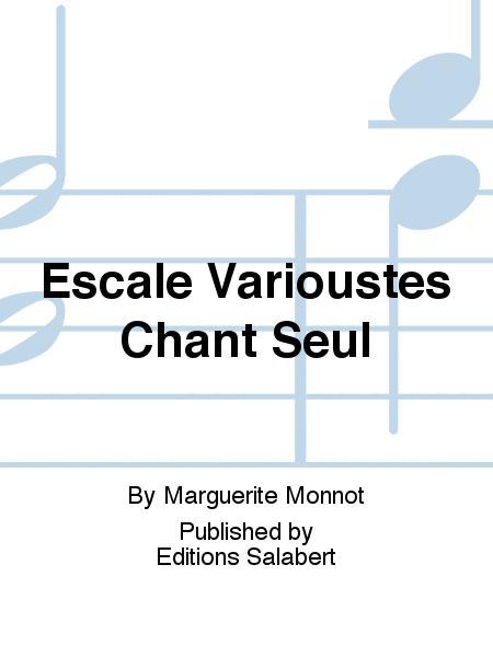 Escale Varioustes Chant Seul