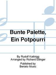 Bunte Palette, Ein Potpourri