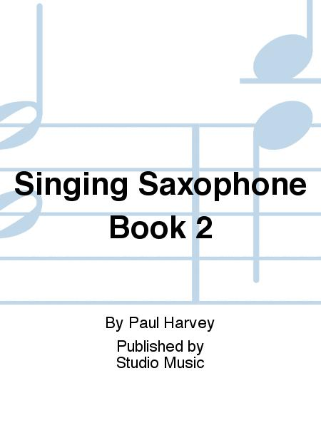 Singing Saxophone Book 2