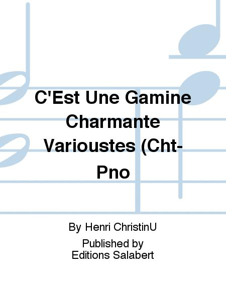 C'Est Une Gamine Charmante Varioustes (Cht-Pno