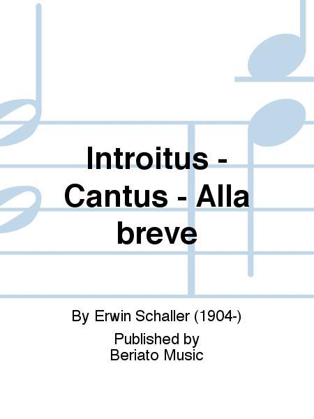 Introitus - Cantus - Alla breve