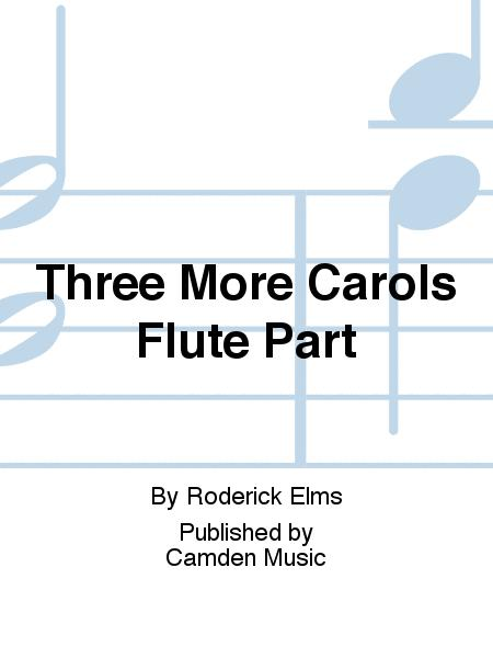Three More Carols Flute Part