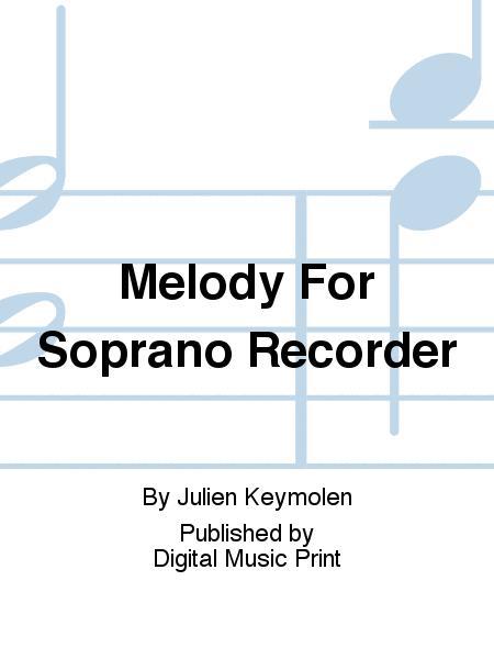 Melody For Soprano Recorder