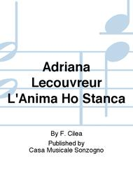 Adriana Lecouvreur L'Anima Ho Stanca