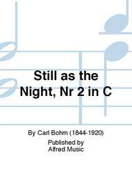 Still as the Night, Nr 2 in C