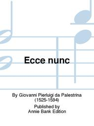 Ecce nunc