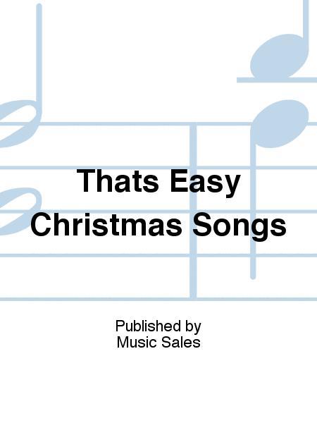 Thats Easy Christmas Songs