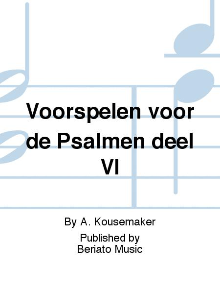 Voorspelen voor de Psalmen deel VI