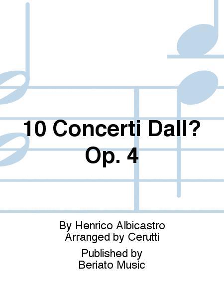 10 Concerti Dall? Op. 4