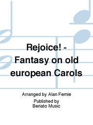 Rejoice! - Fantasy on old european Carols