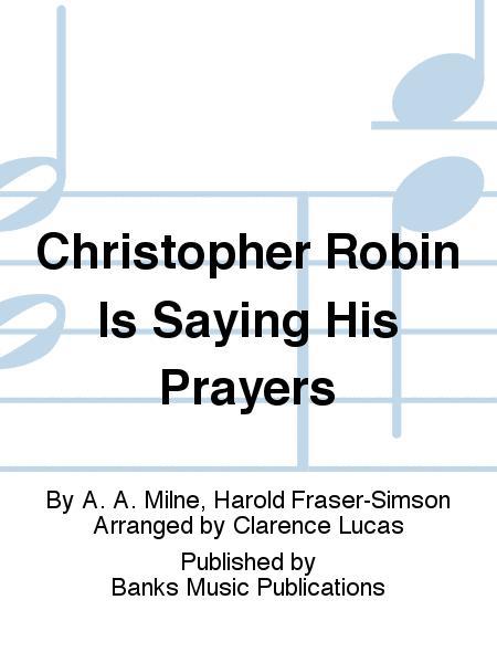 Christopher Robin Is Saying His Prayers