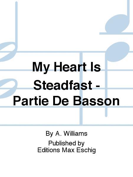 My Heart Is Steadfast - Partie De Basson