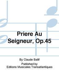 Priere Au Seigneur, Op.45