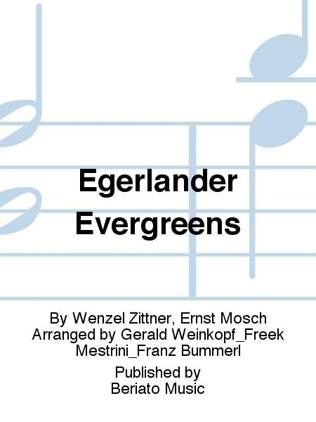 Egerlander Evergreens