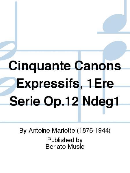 Cinquante Canons Expressifs, 1Ere Serie Op.12 Ndeg1