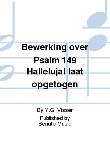 Bewerking over Psalm 149 Halleluja! laat opgetogen