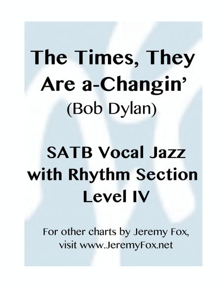 The Times They Are A-changin' – SSATTB Level IV