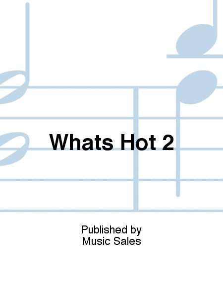 Whats Hot 2