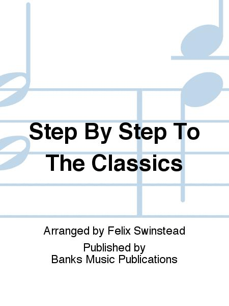 Step By Step To The Classics
