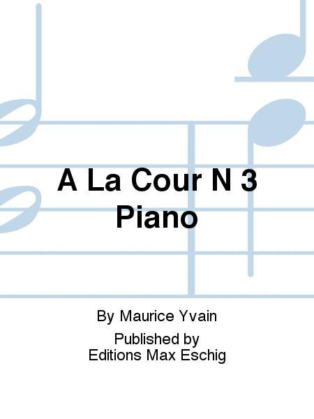 A La Cour N 3 Piano