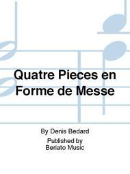 Quatre Pieces en Forme de Messe