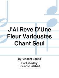 J'Ai Reve D'Une Fleur Varioustes Chant Seul