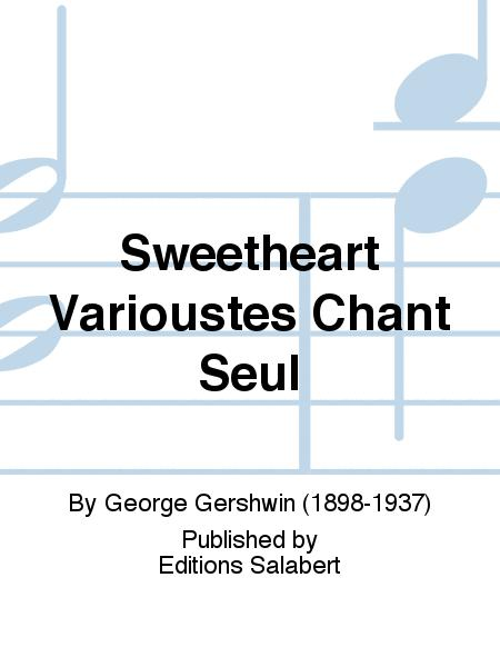 Sweetheart Varioustes Chant Seul