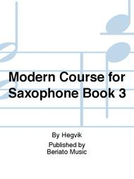 Modern Course for Saxophone Book 3