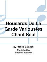 Housards De La Garde Varioustes Chant Seul