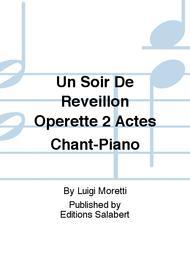 Un Soir De Reveillon Operette 2 Actes Chant-Piano