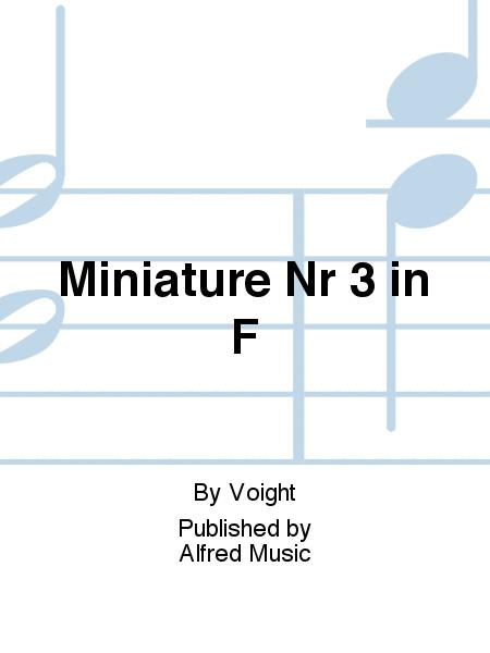 Miniature Nr 3 in F